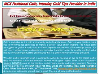 MCX Positional Calls, Intraday Gold Tips Provider in India