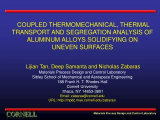 COUPLED THERMOMECHANICAL, THERMAL  TRANSPORT AND SEGREGATION ANALYSIS OF ALUMINUM ALLOYS SOLIDIFYING ON  UNEVEN SURFACES