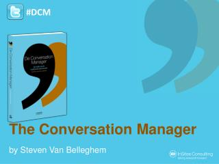 The Conversation Manager (extended presentation