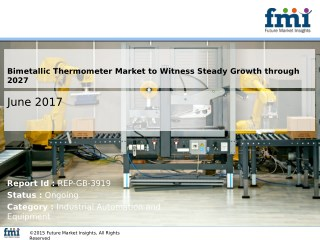 Bimetallic Thermometer Market : Latest Innovations, Drivers and Industry Key Events 2017 - 2027