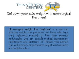 Cut down your extra weight with non-surgical weight loss surgery