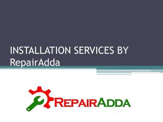 Installation Services by Repairadda in Gurgaon