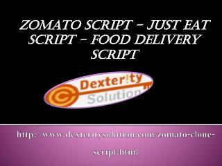 Zomato Script - Just Eat script - Food Delivery script