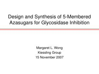 Design and Synthesis of 5-Membered Azasugars for Glycosidase Inhibition