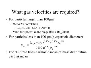 What gas velocities are required?