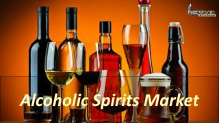 Alcoholic Spirits Market - Global Industry Size, Share, Trends & Analysis 2017-2025
