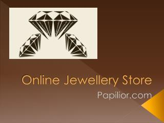 Online Jewellery Store in India – Papilior