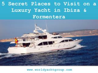 Luxury Yacht in Ibiza & Formentera