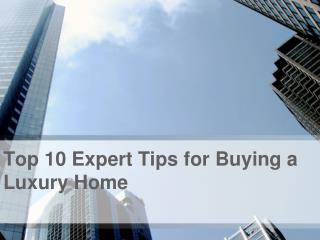 Top 10 Expert Tips for Buying a Luxury Home