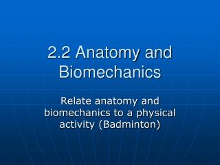2.2 Anatomy and Biomechanics