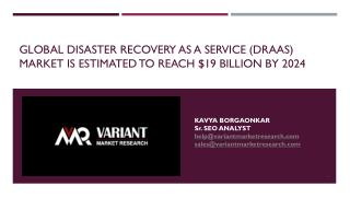 Global Disaster Recovery as a Service (DRaaS) Market is estimated to reach $19 billion by 2024