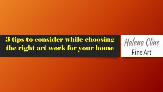 3 tips to consider while choosing  the right art work for your home