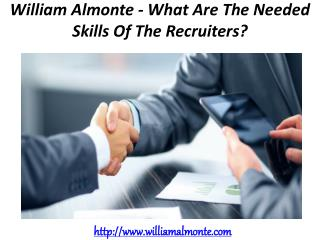William Almonte - What Are The Needed Skills Of The Recruiters?