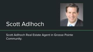 Scott Adlhoch - Realtor in Grosse Pointe - Michigan