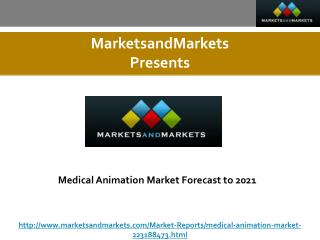 Medical Animation Market Is Excepted To Poised to Reach USD 301.3 Million by 2021