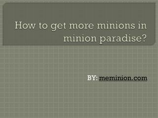 How to get more minions in minions paradise