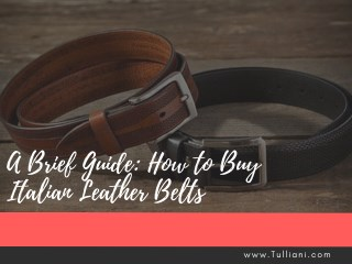 A Brief Guide: How to Buy Italian Leather Belts