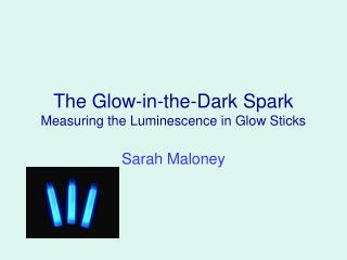 The Glow-in-the-Dark Spark Measuring the Luminescence in Glow Sticks