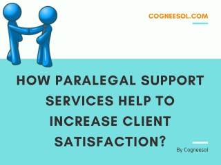 How Paralegal Support Services Help to Increase Client Satisfaction?