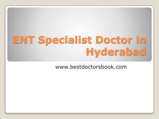 ENT Specialist Doctor in Hyderabad | ENT Surgeon Hyderabad