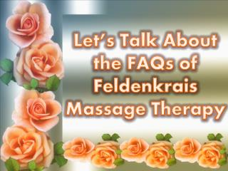 What Happens in a Feldenkrais Massage Therapy