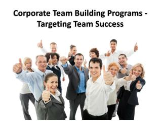 Corporate Team Building Programs - Targeting Team Success