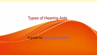 Types of hearing aid devices