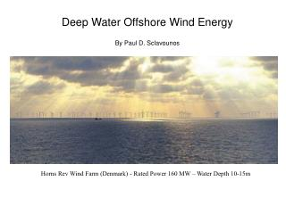 Deep Water Offshore Wind Energy  By Paul D. Sclavounos