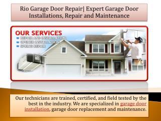 Rio Garage Door Repair  Expert Garage Door Installations, Repair and Maintenance