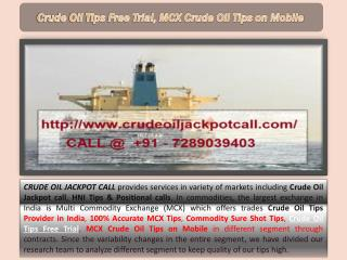 Crude Oil Tips Free Trial, MCX Crude Oil Tips on Mobile