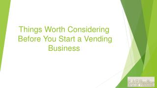 Things Worth Considering Before You Start a Vending Business