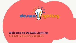 Led Bulb Raw Materials Suppliers Provide Best Resources