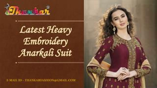 Latest Heavy Embroidery Designer Anarkali Suit