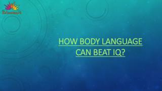 How Body Language can beat IQ?