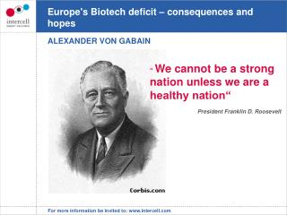 Europe's  Biotech deficit – consequences and hopes