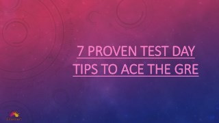 7 Proven Test Day Tips to Ace the GRE