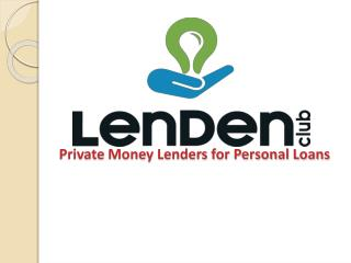 P2P Lending, Peer To Peer Lending in India - LenDenClub