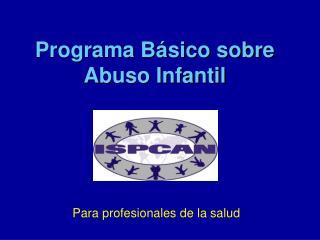 Programa Básico sobre Abuso Infantil