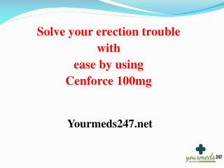 Order Cenforce 50mg, 100mg, 150 mg or 200 mg from our drug portal