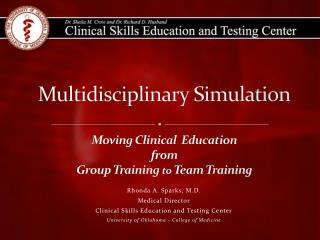 Multidisciplinary Simulation Moving Clinical  Education from Group Training  to  Team Training