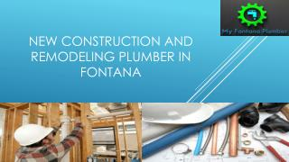 Authentic New Construction and Remodeling Plumber in Fontana