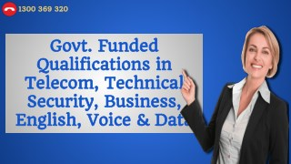 Govt. Funded Qualifications in Telecom, Technical Security & Business