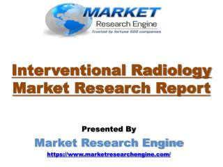 Interventional Radiology Market to Reach US$ 23.5 Billion by 2022