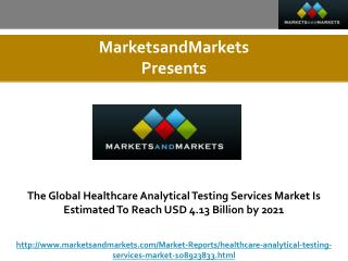 The Global Healthcare Analytical Testing Services Market Is Estimated To Reach USD 4.13 Billion by 2021