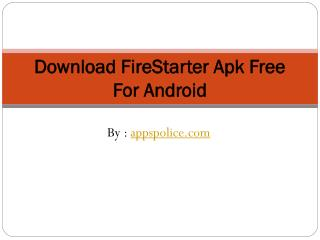 How to Install Firestarter App on Android
