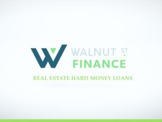 Walnut Street Finance | Real Estate Hard Money Loans