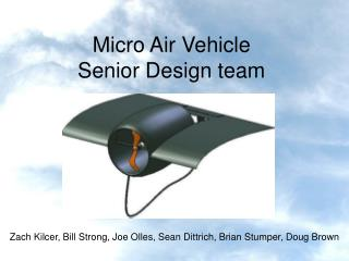Micro Air Vehicle  Senior Design team