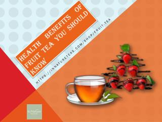 Health benefits of fruit tea you should know