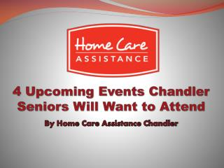 4 Upcoming Events Chandler Seniors Will Want to Attend