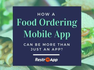 How a Food Ordering Mobile App Can Be More than Just An App